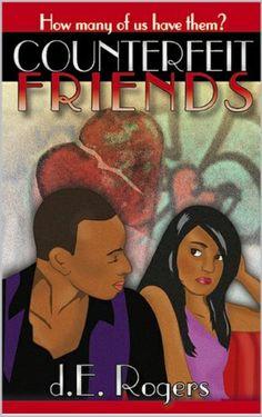 Counterfeit Friends (Mahogany and Forrest series - part 2) by d. E. Rogers, http://www.amazon.com/dp/B005JPE8VS/ref=cm_sw_r_pi_dp_SRpdub17Z3Q1P