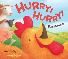Hurry! Hurry! by Eve Bunting includes a variety of barnyard animals with exclamatory words/phrases.