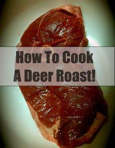 How To Cook A Deer Roast! How To Cook A Deer Roast! Venison Roast Crockpot, Cooking Venison Steaks, How To Cook Venison, Venison Tenderloin, Venison Meat, Deer Tenderloin Recipes, Venison Marinade, Ground Venison Recipes, Venison Burgers