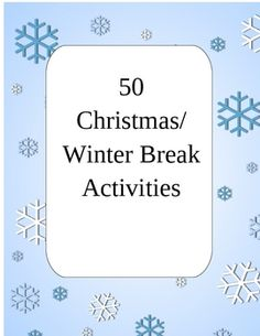 $1.00 50 Christmas/Winter Break Activities for students to do at home - download in Word format so you can make changes to fit your needs!