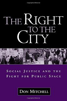 The Right to the City: Social Justice and the Fight for Public Space by Don Mitchell http://www.amazon.com/dp/1572308478/ref=cm_sw_r_pi_dp_VnNAwb05D2G28