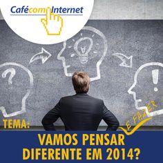 Evento Café COM Internet em Blumenau, dia 25/02.  Tema: Vamos pensar (e fazer) diferente em 2014?  Inscrições gratuitas: www.cafecominternet.com Internet, Movies, Movie Posters, Pictures, Films, Film Poster, Cinema, Movie, Film