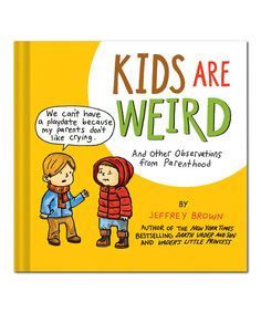 Look at this Kids Are Weird Hardcover on #zulily today!