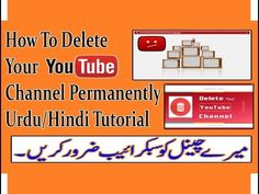 How To Delete Your Youtube Channel Permanently Urdu/Hindi Tutorial