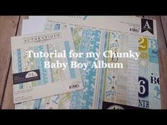 This is a tutorial for how I created my Chunky Baby Boy 9 page album. Baby Boy Scrapbook, Mini Scrapbook Albums, Mini Albums, Baby Boy Cards Handmade, Baby Cards, Baby Mini Album, Chunky Babies, Mini Album Tutorial, Album Book