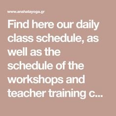 Find here our daily class schedule, as well as the schedule of the workshops and teacher training courses that we organize throughout the whole year