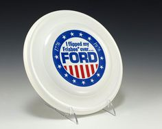 1976 campaign flying disc. This Day in History: Jan 23, 1957: Toy company Wham-O produces first Frisbees http://dingeengoete.blogspot.com/