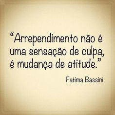 Bom dia!! Você sabe o que é arrependimento? #Regrann from @fatimabassini -