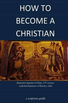 HOW TO BECOME A CHRISTIAN: a scripture guide