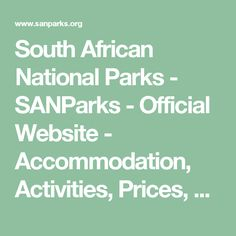 South African National Parks - SANParks - Official Website - Accommodation, Activities, Prices, Reservations