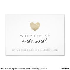 Will You Be My Bridesmaid Card - Heart Will you be my Bridesmaid? | Special Card with glitter-look heart to invite friends and family to be a part of your bridal party. *When customizing note double-spacing. Change background and/or text size and/or colors to suit your occasion. Front images/text can be copied and pasted to back if needed. *Designer suggests glossy (semi-gloss or shimmer) paper types only for this invite.