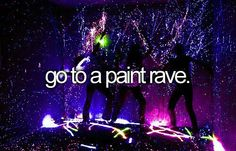 bucket list #10- go to a paint rave