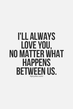 even if you leave im still gonna love you!i may not get to see you alot or at all but thats not going to change my feelings for you! Love Yourself Quotes, Quotes For Him, Words Quotes, Me Quotes, Sayings, Ill Always Love You, My Love, No Me Importa, Crush Quotes
