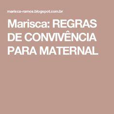 Marisca: REGRAS DE CONVIVÊNCIA PARA MATERNAL