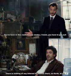Sherlock and John. I have the same opinion as Sherlock. the only things I find interesting outside my room are food and. I think that's all. Sherlock Holmes, Funny Sherlock, Sherlock Quotes, Robert Downey Jr, Haters Gonna Hate, Plus Tv, Mrs Hudson, Days Like This, Downey Junior