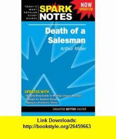 Death of a Salesman (Spark Notes) (9781411403680) Arthur Miller , ISBN-10: 1411403681  , ISBN-13: 978-1411403680 ,  , tutorials , pdf , ebook , torrent , downloads , rapidshare , filesonic , hotfile , megaupload , fileserve
