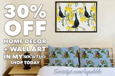 Starting now, until 7.59pm tomorrow 30% Off Home Decor + Wall Art in my #Society6 store!