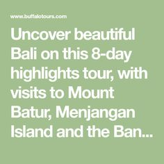 Uncover beautiful Bali on this 8-day highlights tour, with visits to Mount Batur, Menjangan Island and the Banjar Hot Springs. Complete your trip with dolphin watching in northern Bali. Book today!