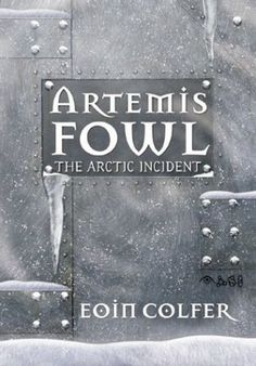 Artemis Fowl: The Arctic Incident by Eoin Colfer   The Friday 56 & First Line Friday