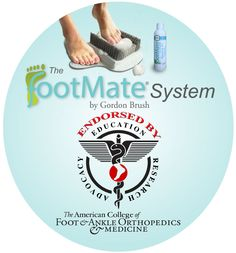 """The American College of Foot & Ankle Orthopedics & Medicine (""""ACFAOM"""") has endorsed the FootMate® System. ACFAOM is the only Specialty Organization affiliated with the American Podiatric Medical Association (""""APMA"""") that represents the full scope of the medical, orthopedic, and biomechanical aspects of podiatric practice. http://www.acfaom.org/"""