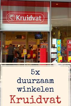 5x duurzaam winkelen bij Kruidvat Thing 1, Zero Waste, Frugal, Budgeting, Stress, Blog, Earth, Milan, Random