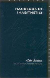 Alain Badiou – Handbook Of Inaesthetics