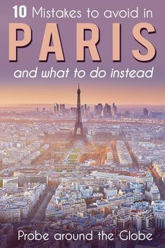 Paris, France is a top travel destination but many people do it wrong. Here are 10 mistakes to avoid when you travel to Paris and what you should do instead Paris Travel Guide, Europe Travel Tips, European Travel, Travel Advice, Travel Guides, Asia Travel, Travel Info, London Travel, Travel Deals