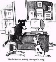 On the internet, nobody knows you're a dog…