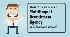 How we can search #Multilingual #Recruitment #Agency in a few time period.  #HRConsultancy   #MultilingualRecruitment