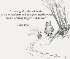 Du er mere end du selv tror. Words Quotes, Book Quotes, Wise Words, Me Quotes, Qoutes, Sayings, Winnie The Pooh Quotes, Baby Wall Art, Mindful Living