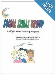 Social Skills Group An eight week training program: Mary Determan LCSW, Michelle Vieth BA: 9781494452292: Amazon.com: Books