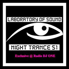 Radio DJ ONE (The Only Trance For You): Show in trance with Laboratory Of Sound