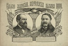 1880 James A. Garfield became the American President. Garfield was assissinated and then Chester Arthur became the President. List Of Presidents, American Presidents, Chester A Arthur, 21st President, Patriotic Posters, Campaign Posters, Currier And Ives, Grand National, Graphic Design Typography