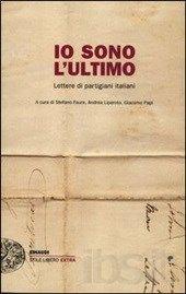 Io sono l'ultimo. Lettere di partigiani italiani Ibs, A 17, Italy, Words, Italia, Horse