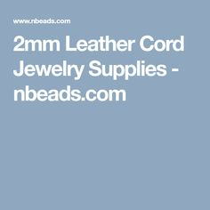 2mm Leather Cord Jewelry Supplies - nbeads.com