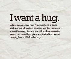 """But when you ask for a hug and they ask, """"why?"""""""