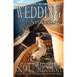 Wedding Perfection: The Art of Creating the Perfect Wedding (Kindle Edition)By Scott Messina