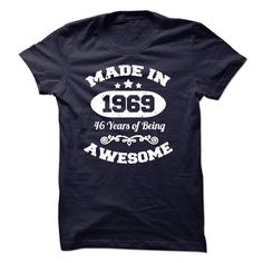 "MADE IN 【ᗑ】 1969-46 YEARS OF BEING AWESOME""Made In 1969-46 Years of Being Awesome"" You were born in 1969? Then this perfect shirt for you birthday, men, vintage, aged to perfection, established, made in, 1969, 46th, thirty, thirtieth, classic, legend, age, humor, funny, shield, manly, party, sign, cool, joke, emblem, cute, epic, made, legendary, original, t-shirts"