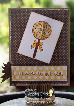 {ippity} Sucks to get Old @ I Heart {ippity}