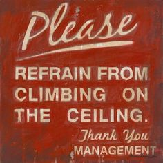 Superhero Art - Please Refrain from Climbing on the Ceiling Wall Art by Aaron Christensen- Multiple Sizes Available on Etsy, $25.00