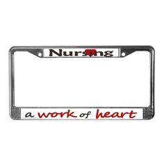 nursing a work of heart license plate frame on cafepresscom