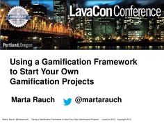 Using a Gamification Framework to Start Your Own Gamification Project by Marta Rauch via slideshare