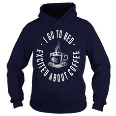 I Go To Bed Excited About Coffee Funny #gift #ideas #Popular #Everything #Videos #Shop #Animals #pets #Architecture #Art #Cars #motorcycles #Celebrities #DIY #crafts #Design #Education #Entertainment #Food #drink #Gardening #Geek #Hair #beauty #Health #fitness #History #Holidays #events #Home decor #Humor #Illustrations #posters #Kids #parenting #Men #Outdoors #Photography #Products #Quotes #Science #nature #Sports #Tattoos #Technology #Travel #Weddings #Women