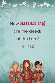 Psalm 111:2…More at http://beliefpics.christianpost.com/ #deed  #psalm