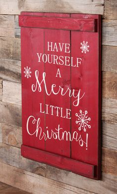 Large Wood Sign Have Yourself A Merry Little by dustinshelves                                                                                                                                                                                 More