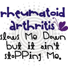 Slows Me Down- Rheumatoid Arthritis - RA Chicks, Rheumatoid Arthritis and Autoimmune Arthritis for rachicks.com
