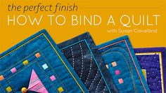 The Perfect Finish: How to Bind a Quilt