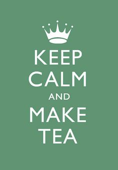 KEEP CALM AND MAKE TEA by david_gillett, via Flickr - so British!!!
