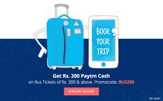For 100/-(67% Off) Flat Rs. 200 cash back on Rs.300 on Bus Bookings At Paytm.