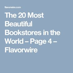 The 20 Most Beautiful Bookstores in the World – Page 4 – Flavorwire